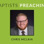 Chris McLain: Tossings and Tears | Baptists Preaching